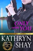 Only With You ebook by Kathryn Shay