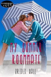 My Summer Roommate ebook by Bridie Hall
