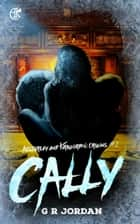 Cally: Austerley & Kirkgordon Origins 2 ebook by G R Jordan
