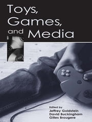 Toys, Games, and Media ebook by