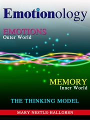 Emotionology: The Thinking Model ebook by Mary Nestle-Hallgren