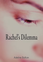 Rachel's Dilemma ebook by Adeline Bolton