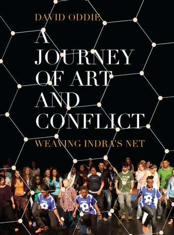 A Journey of Art and Conflict - Weaving Indra's Net ebook by