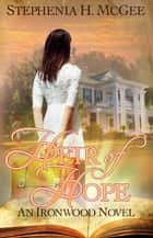 Heir of Hope - Ironwood Plantation Family Saga, #2 ebook by Stephenia H. McGee