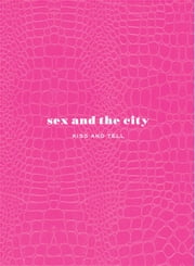 Sex and the City - Kiss and Tell ebook by Amy Sohn
