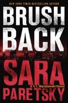 Brush Back ebook by Sara Paretsky
