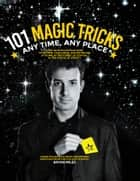 101 Magic Tricks ebook by Bryan Miles