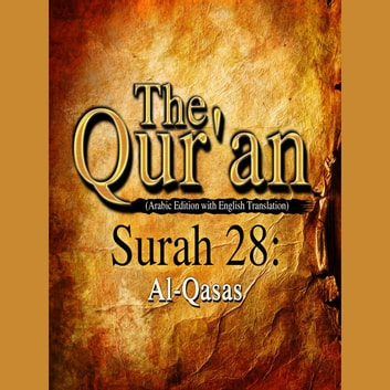 The Qur'an (Arabic Edition with English Translation) - Surah 28 - Al-Qasas audiobook by Traditional
