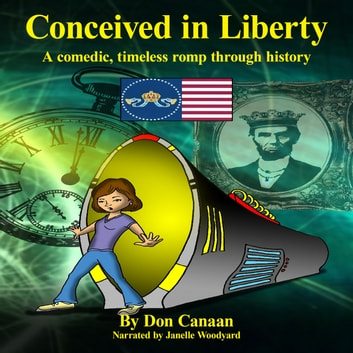 Conceived in Liberty audiobook by Don Canaan