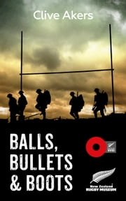 Balls, Bullets and Boots ebook by Clive Akers,Bettina Anderson,Peter Cooke