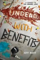 Undead with Benefits ebook by Jeff Hart