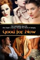 GOOD FOR NOW ebook by DAX ST. JAMES