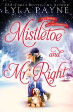 Mistletoe and Mr. Right, Two Stories of Holiday Romance