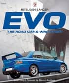 Mitsubishi Lancer Evo - The road car & WRC story ebook by Brian Long