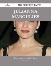 Julianna Margulies 124 Success Facts - Everything you need to know about Julianna Margulies ebook by Michael Carney