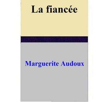 La fiancée ebook by Marguerite Audoux