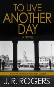To Live Another Day ebook by JR Rogers