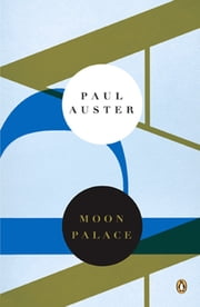 Moon Palace - A Novel (Penguin Ink) ebook by Paul Auster,Grez