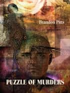Puzzle of Murders ebook by Brandon Pitts