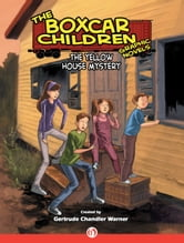 The Yellow House Mystery ebook by Gertrude Chandler Warner,Rob M. Worley