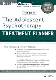 The Adolescent Psychotherapy Treatment Planner - Includes DSM-5 Updates ebook by Arthur E. Jongsma Jr.,L. Mark Peterson,William P. McInnis,Timothy J. Bruce
