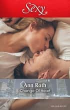 Change Of Heart ebook by Ann Roth