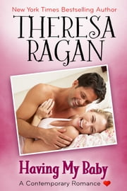 Having My Baby ebook by Theresa Ragan
