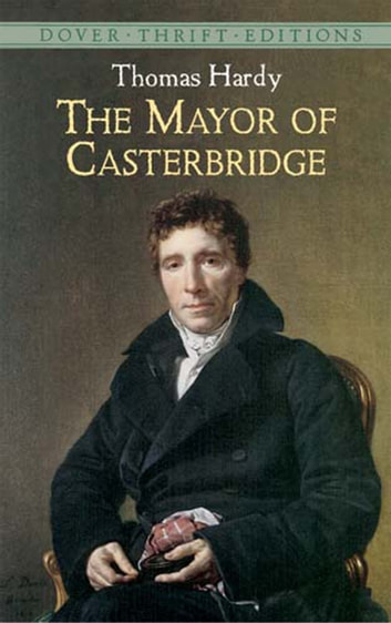 literary analysis of the novel the mayor of casterbridge by thomas hardy Like every hardy novel, the mayor of casterbridge is another case of extreme dramatics attempting to illustrate a point this reads somewhat different to previous hardy novels that had become slightly repetitive for me.