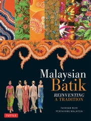 Malaysian Batik - Reinventing a Tradition ebook by Peter Shotwell
