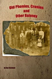 Old Phonies, Cronies and Other Baloney ebook by Ray Steelman