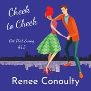 Cheek to Cheek audiobook by Renee Conoulty