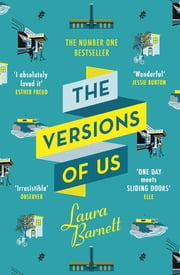The Versions of Us - The Number One bestseller ebook by Laura Barnett