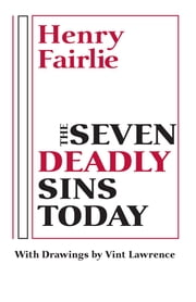 The Seven Deadly Sins Today ebook by Henry Fairlie