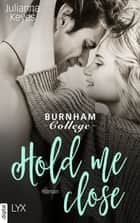 Hold me close ebook by Julianna Keyes