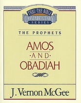 Amos / Obadiah - The Prophets (Amos/Obadiah) ebook by J. Vernon McGee