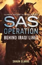 Behind Iraqi Lines (SAS Operation) ebook by Shaun Clarke