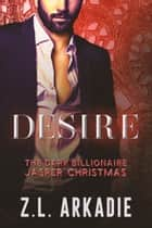 Desire ebook by Z.L. Arkadie