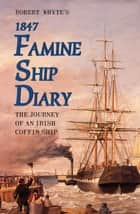 Robert Whyte's Famine Ship Diary 1847 ebook by James Mangan