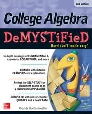 College Algebra DeMYSTiFieD, 2nd Edition ebook by Rhonda Huettenmueller