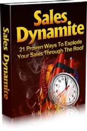 Sales Dynamite ebook by Anonymous