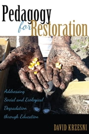 Pedagogy for Restoration ebook by David Krzesni