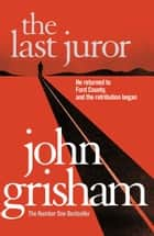 The Last Juror ebook by John Grisham