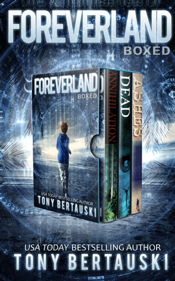 Foreverland Boxed - A Science Fiction Thriller ebook by Tony Bertauski