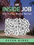 An Inside Job ebook by Peter Kirby