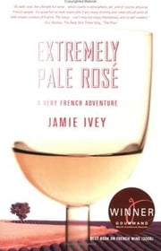 Extremely Pale Rosé - A Very French Adventure ebook by Jamie Ivey