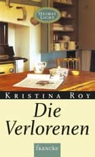 Die Verlorenen ebook by Kristina Roy