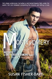 Montgomery Bad Boys of Dry River, Wyoming Book 2 - The Bad Boys of Dry River, Wyoming, #2 ebook by Susan Fisher-Davis