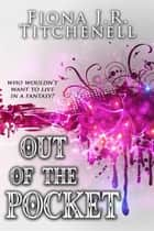 Out of the Pocket ebook by Fiona J.R. Titchenell