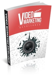 Video Marketing Excellence ebook by Anonymous