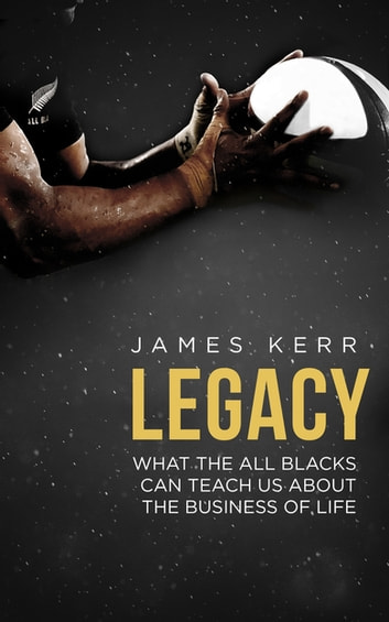 Legacy ebook by James Kerr
